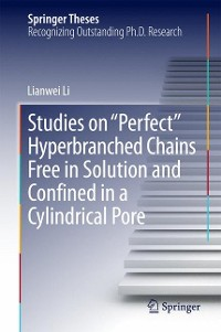 "Cover Studies on ""Perfect"" Hyperbranched Chains Free in Solution and Confined in a Cylindrical Pore"
