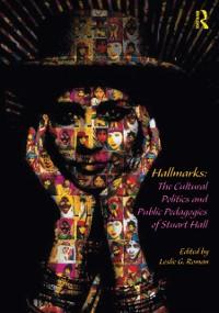 Cover Hallmarks: The Cultural Politics and Public Pedagogies of Stuart Hall