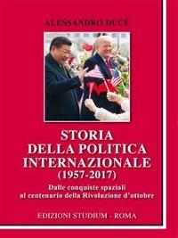 Cover Storia della politica internazionale (1957-2017)