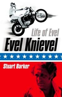 Cover Life of Evel: Evel Knievel