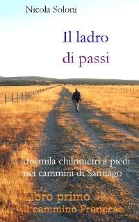 Cover Il ladro di passi. Libro primo. Il cammino Francese