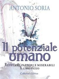 Cover Il potenziale umano. Ruffiani, papponi e miserabili (Il libro pazzo) - Collector's Edition