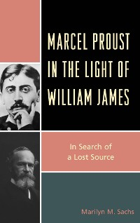 Cover Marcel Proust in the Light of William James