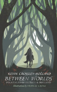 Cover Between Worlds: Folktales of Britain & Ireland