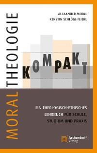 Cover Moraltheologie kompakt.