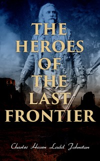 Cover The Heroes of the Last Frontier