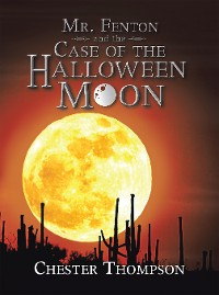 Cover Mr. Fenton and the Case of the Halloween Moon
