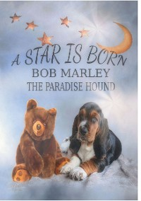 Cover A Star is born - Bob Marley the Paradise Hound