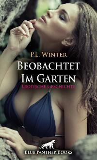 Cover Beobachtet - Im Garten | Erotische Geschichte