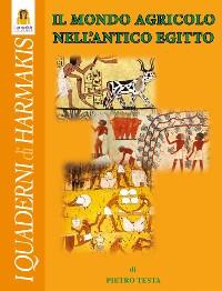 Cover Il mondo agricolo nell'Antico Egitto