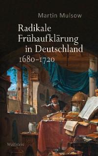 Cover Radikale Frühaufklärung in Deutschland 1680–1720