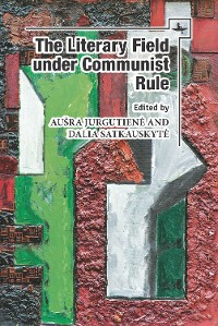 Cover The Literary Field under Communist Rule