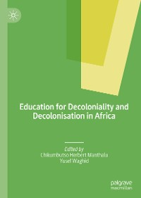 Cover Education for Decoloniality and Decolonisation in Africa