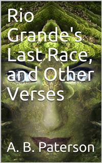 Cover Rio Grande's Last Race, and Other Verses