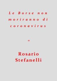 Cover Le Borse non moriranno di coronavirus