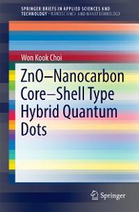 Cover ZnO-Nanocarbon Core-Shell Type Hybrid Quantum Dots