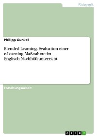 Cover Blended Learning. Evaluation einer e-Learning Maßnahme im Englisch-Nachhilfeunterricht