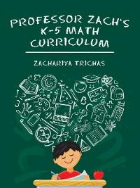 Cover Professor Zach's K-5 Math Curriculum