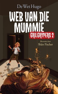 Cover Grilgrypers 2: Web van die mummie