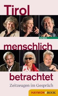 Cover Tirol menschlich betrachtet