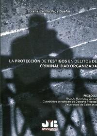 Cover La protección de testigos en delitos de criminalidad organizada