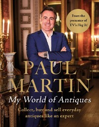 Cover Paul Martin: My World Of Antiques