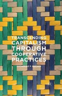Cover Transcending Capitalism Through Cooperative Practices