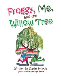 Cover Froggy, Me, and the Willow Tree