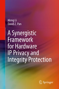 Cover A Synergistic Framework for Hardware IP Privacy and Integrity Protection