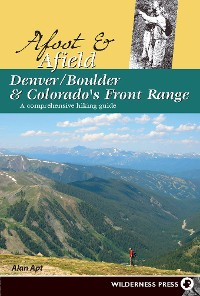 Cover Afoot and Afield: Denver/Boulder and Colorado's Front Range