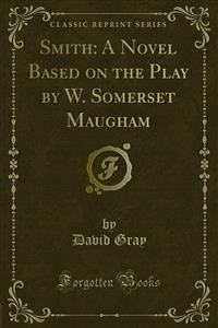 Cover Smith: A Novel Based on the Play by W. Somerset Maugham