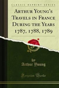 Cover Arthur Young's Travels in France During the Years 1787, 1788, 1789