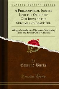 Cover A Philosophical Inquiry Into the Origin of Our Ideas of the Sublime and Beautiful