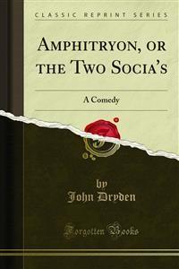 Cover Amphitryon, or the Two Socia's