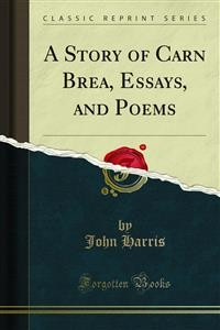 Cover A Story of Carn Brea, Essays, and Poems