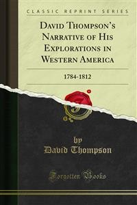 Cover David Thompson's Narrative of His Explorations in Western America