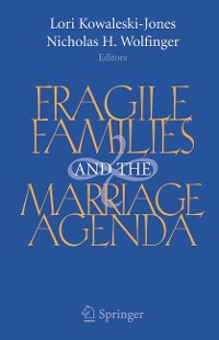 Cover Fragile Families and the Marriage Agenda