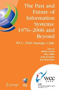 Cover The Past and Future of Information Systems: 1976 -2006 and Beyond