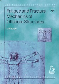 Cover Fatigue and Fracture Mechanics of Offshore Structures