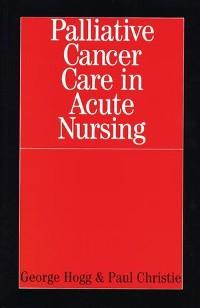 Cover Palliative Cancer Care in Acute Nursing