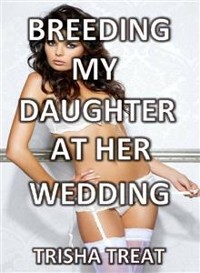 Cover Breeding My Daughter at Her Wedding