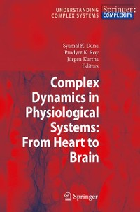 Cover Complex Dynamics in Physiological Systems: From Heart to Brain