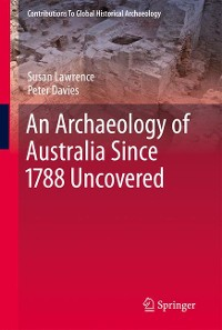 Cover An Archaeology of Australia Since 1788