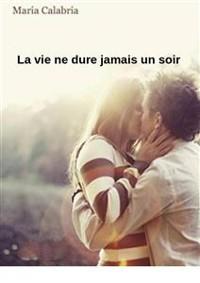Cover La Vie Ne Dure Jamais Un Soir