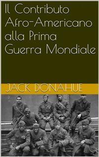 Cover Il Contributo Afro-Americano Alla Prima Guerra Mondiale