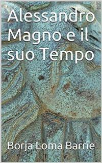 Cover Alessandro Magno E Il Suo Tempo