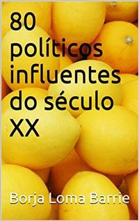 Cover 80 Políticos Influentes Do Século Xx