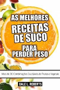 Cover As Melhores Receitas De Suco Para Perder Peso
