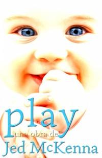 Cover Play: Una Obra De Jed Mckenna