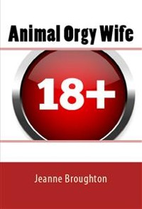 Cover Animal Orgy Wife: Taboo Erotica